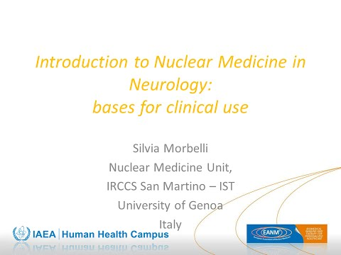 IAEA/EANM webinar - Introduction to Nuclear Medicine in Neurology: bases for clinical use