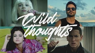Wild Thoughts (The Megamix) – Justin Bieber • E.Goulding • Sia (T10MO)