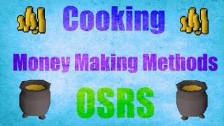 Cooking Money Making Methods Low Requirements Oldschool Runescape 2007 (OSRS)