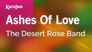 Karaoke Ashes Of Love - The Desert Rose Band *