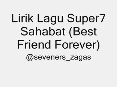 Lirik lagu super 7 sahabat (Best friend forever)