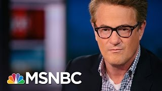 Joe To Republicans: GOP Will Lose 2018 If They Let President Trump Slide | Morning Joe | MSNBC