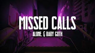 Alone. - Missed Calls (feat. Baby Goth) Lyrics