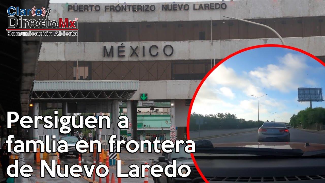 Paisano ¿regresas a México por Nuevo Laredo? toma tus precauciones