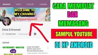 Cara Membuat dan Masang Sampul / Header Youtube di Hp Android (Youtuber Channel Banner)