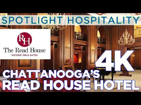 The Read House Historic Hotel | Chattanooga Tn. | Let's Go™ 4K