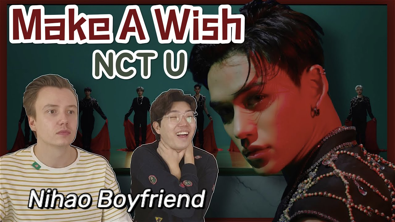 NCT U 엔시티 유 'Make A Wish (Birthday Song)' MV REACTION | Nihao Boyfriend