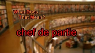 What does chef de partie mean?