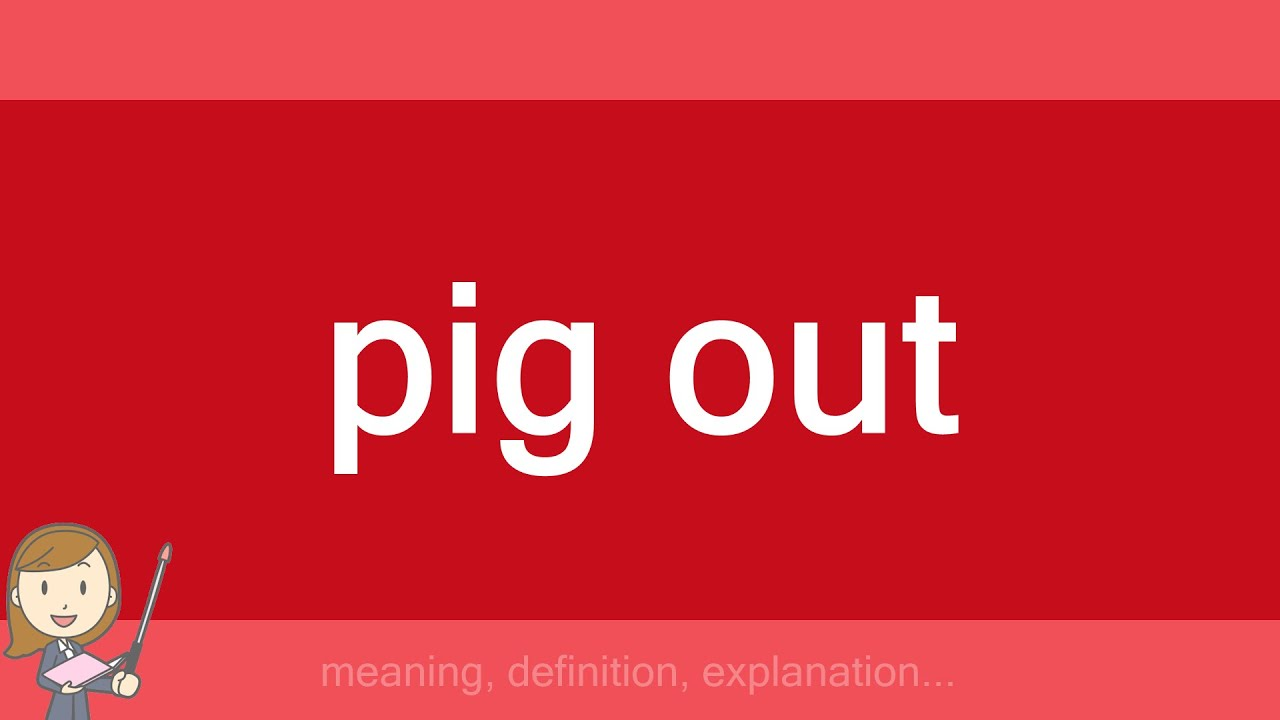 pig out - YouTube