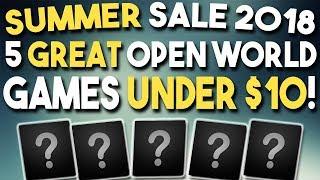 STEAM SUMMER SALE 2018 - 5 GREAT OPEN WORLD Games Under $10!