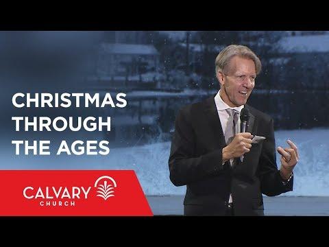 Christmas Through the Ages - Romans 1:1-4; Galatians 4:4-5 - Skip Heitzig