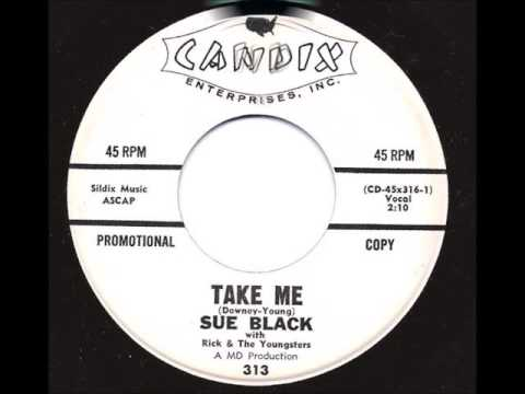 Sue Black with Rick & the Youngsters - Take Me / It Doesn't Matter Anymore - Candix 313 - 1961