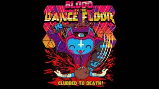 Blood On The Dance Floor - Clubbed To Death [Official Audio]