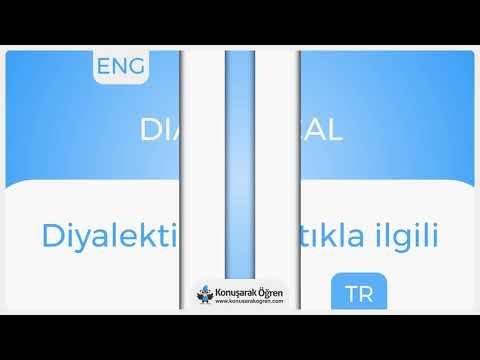 Dialectical Nedir? Dialectical İngilizce Türkçe Anlamı Ne Demek? Telaffuzu Nasıl Okunur?