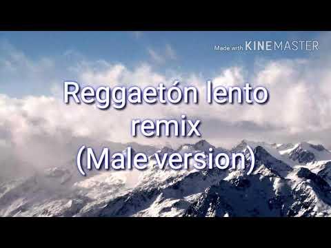 Reggaéton lento remix (male version)