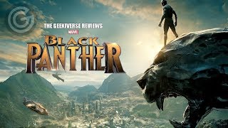 Black Panther Review - Another Triumphant Entry In The MCU | The Geekiverse Reviews
