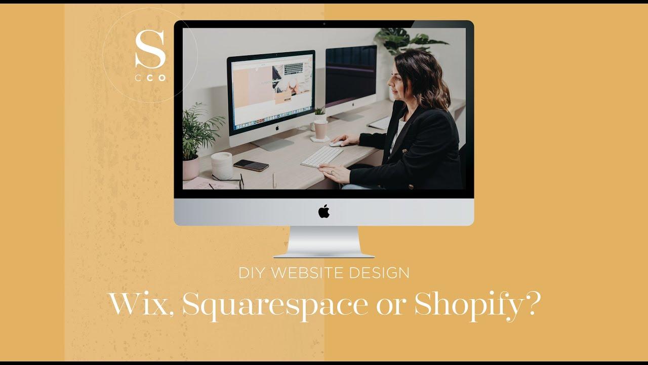 Wix, Squarespace or Shopify? Help, which DIY platform should I choose?!