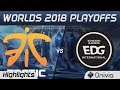FNC vs EDG Game 3 Highlights Worlds 2018 Playoffs Fnatic vs Edward Gaming by Onivia