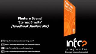 Phuture Sound - Eternal Gravity (Moodfreak Minifurt Mix)