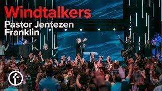 Windtalkers | Pastor Jentezen Franklin