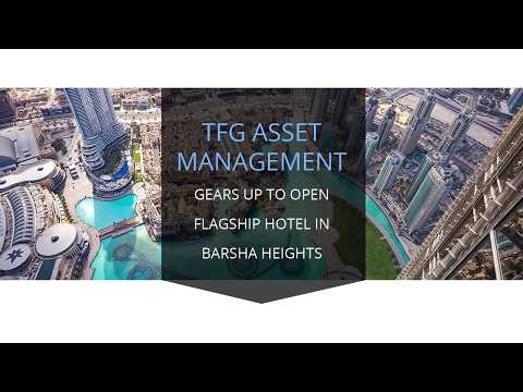 TFG Asset Management gears up to open flagship hotel in Barsha Heights
