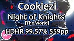 Cookiezi | beatMARIO - Night of Knights [The World] HDHR 99.57 x1 Miss 559pp | Liveplay