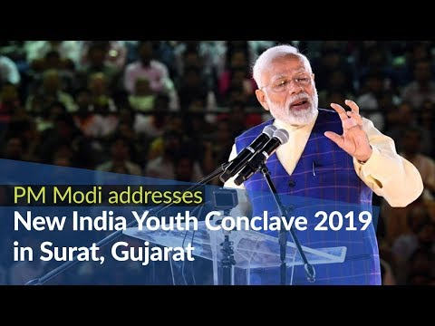 PM Modi addresses New India Youth Conclave 2019 in Surat, Gu