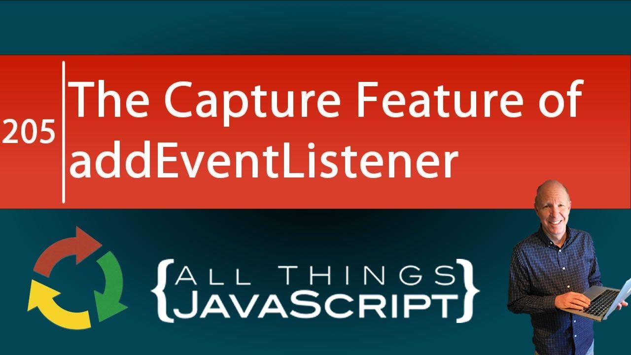 JavaScript Fundamentals: The Capture Feature of addEventListener()