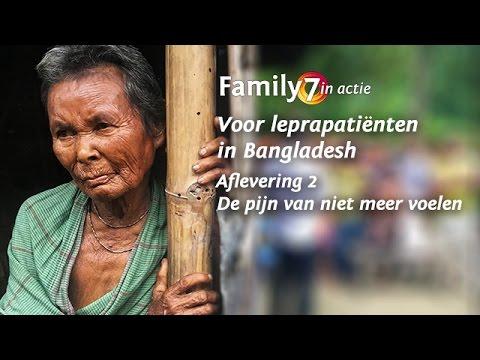 Family7 in Actie - Voor leprapatiënten in Bangladesh - Aflevering 2 'De pijn van niet meer voelen'