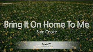 Sam Cooke-Bring It On Home To Me (Melody) (Karaoke Version) [ZZang KARAOKE]