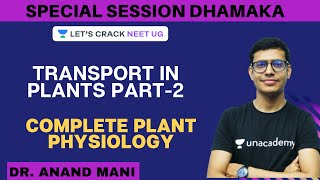 Transport in Plants Part-2 | Complete Plant Physiology | NEET 2020 | Dr. Anand Mani