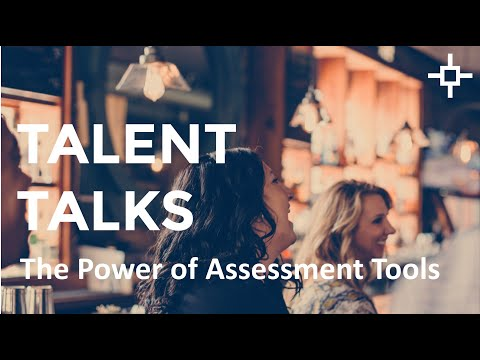 Talent Talks: The Power of Assessment Tools