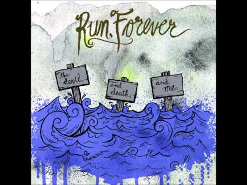 Run, Forever - The Devil and Death and Me (Full Album)