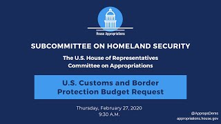 U.S. Customs and Border Protection Budget Request for FY2021 (EventID=110561)