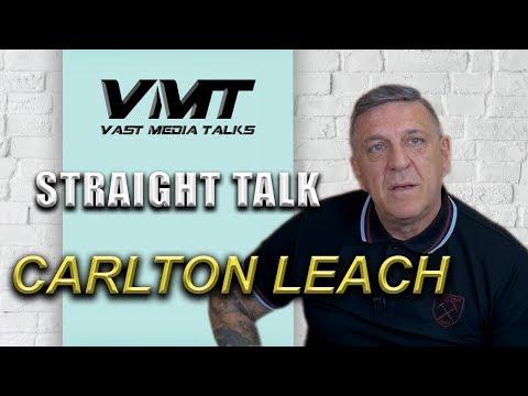 CARLTON LEACH - STRAIGHT TALK | ICF | West Ham | Essex Boys