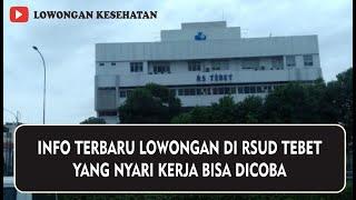 LOWONGAN KERJA DI RSUD TEBET JAKARTA TERBARU 2021