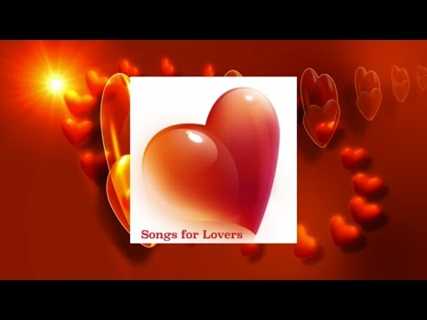 Classic Love Songs - Songs for Lovers