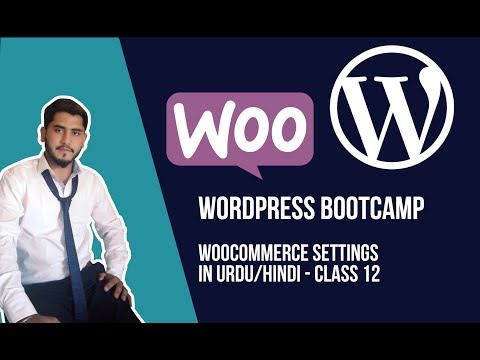 WordPress Training - Class 12 -  Woocommerce Configuration/Settings Urdu / Hindi 2019 thumbnail