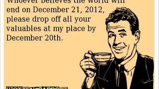 December 21, 2012 is now over!!!!!!