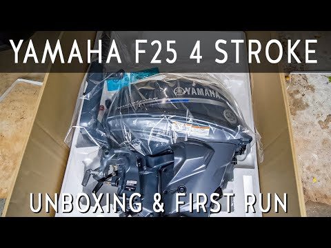 Yamaha F25 4 Stroke Outboard Motor Unboxing & First Start