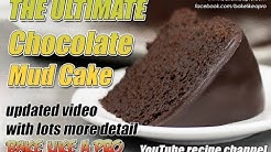 THE ULTIMATE Chocolate Mud Cake Recipe - 2018 Update
