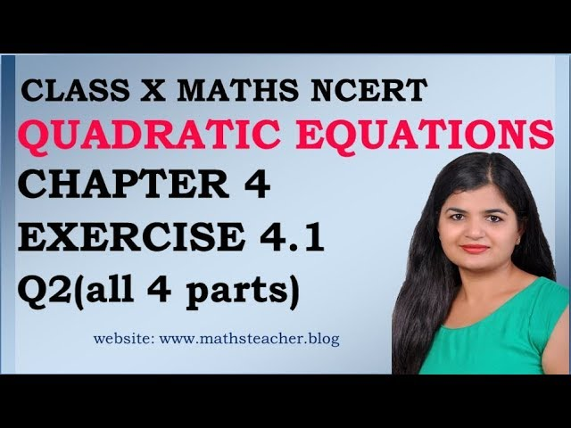 Quadratic Equations | Chapter 4 Ex 4.1 Q2(all 4 parts) | NCERT | Maths Class 10th