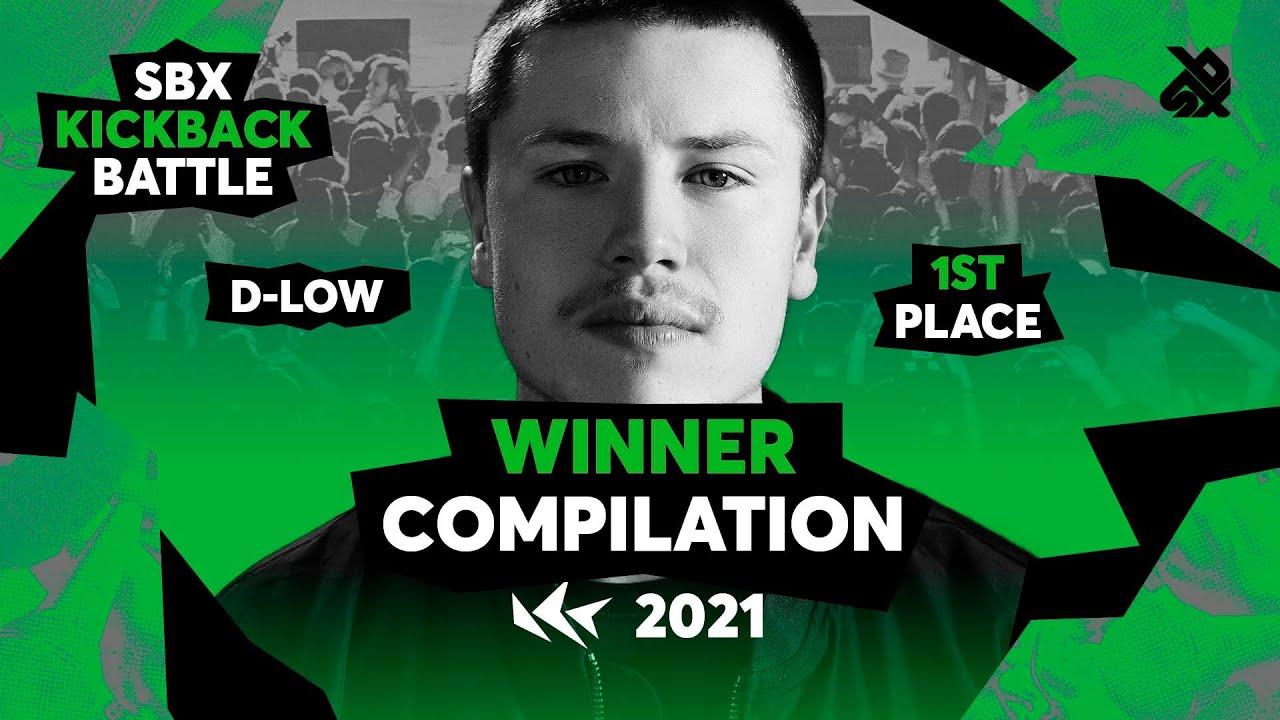 D-low | Winner's Compilation | SBX KICKBACK BATTLE 2021