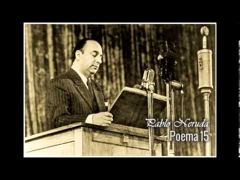 Pablo Neruda   Poema 15 Leido Por Su Autor