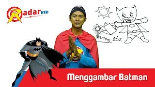 RadarKid – Episode #7 : Menggambar Batman