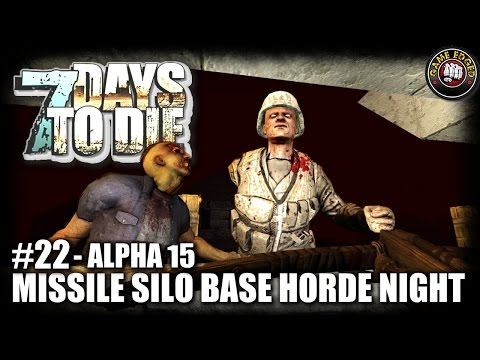 7 Days to Die | EP22 | Missile Silo Base Horde Night | Let's Play 7DTD Gameplay Alpha 15 (S5)