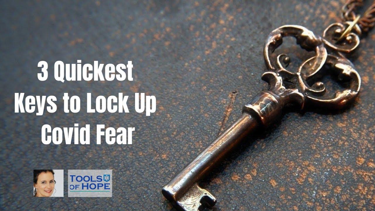 3 Quickest Keys to Lock-up Covid Fear | Tools of Hope | Ana-Christina Hicks