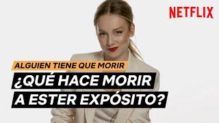 Las cosas por las que muere ESTER EXPÓSITO | Netflix España
