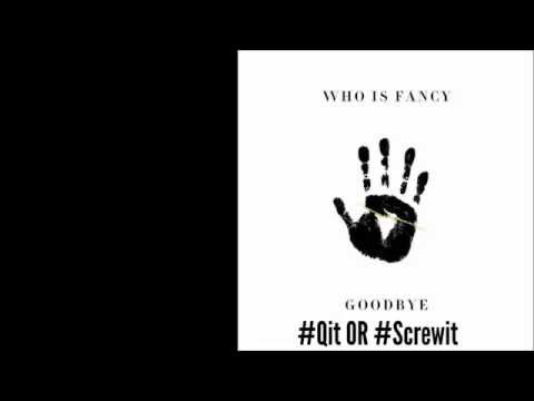 Who Is Fancy - Goodbye Audio And Lyrics