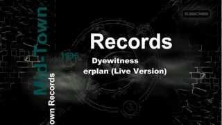 Dyewitness - Masterplan (Live Version)